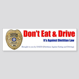 Don't Eat and Drive Bumper Sticker