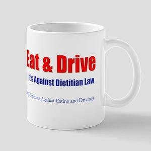 Don't Eat and Drive Mug