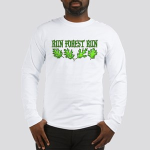 Run Forest Run! Long Sleeve T-Shirt