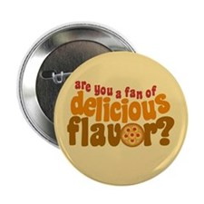 Are You a Fan of Delicious Flavor? 2.25