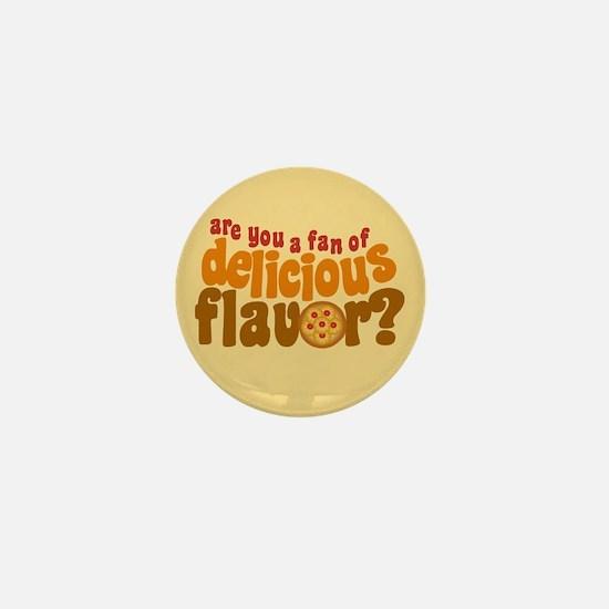 Are You a Fan of Delicious Flavor? Mini Button