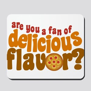 Are You a Fan of Delicious Flavor? Mousepad