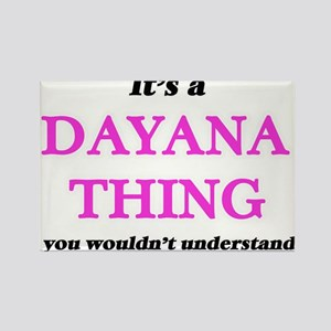 It's a Dayana thing, you wouldn't Magnets