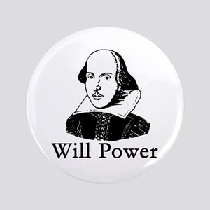 "William Shakespeare WILL POWER 3.5"" Button"