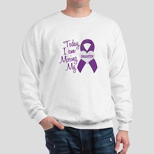 Missing My Daughter 1 PURPLE Sweatshirt