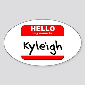 Hello my name is Kyleigh Oval Sticker