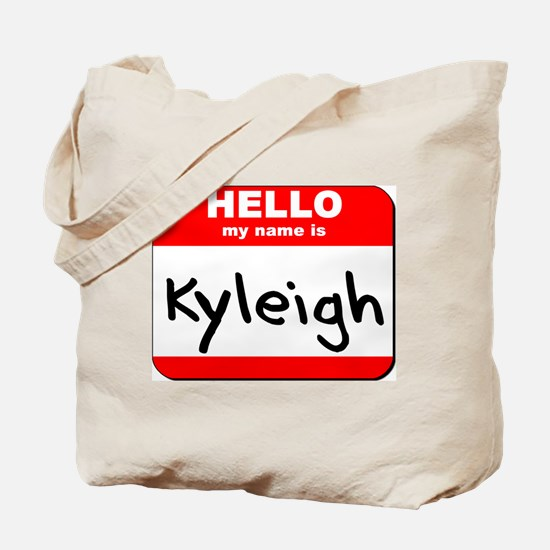 Hello my name is Kyleigh Tote Bag