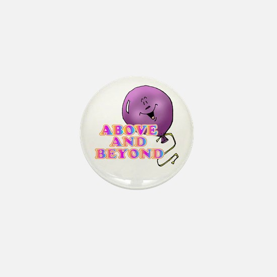 Above and Beyond Mini Button