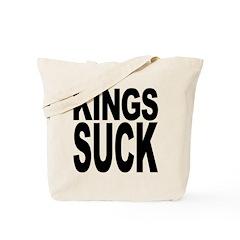 Kings Suck Tote Bag