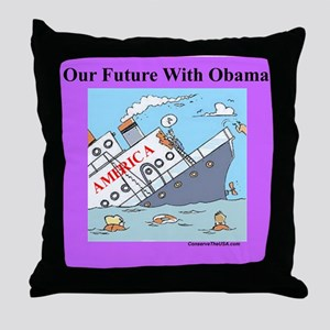 """""""Obama Will Sink America"""" Throw Pillow"""