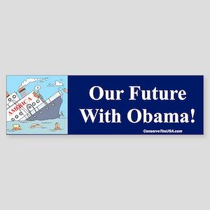 """""""Obama Will Sink America"""" Bumper Sticker"""