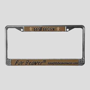 Will Work For Beaver License Plate Frame