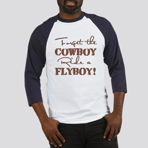 Forget The Cowboy Baseball Jersey