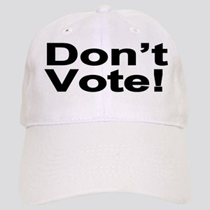 Don't Vote! Cap