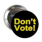 """Don't Vote! 2.25"""" Button"""