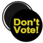 "Don't Vote! 2.25"" Magnet (10 pack)"