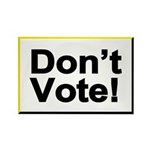 Don't Vote! Rectangle Magnet (100 pack)