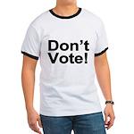 Don't Vote! Ringer T