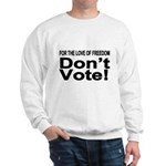 Non-Voter 2 Sweatshirt