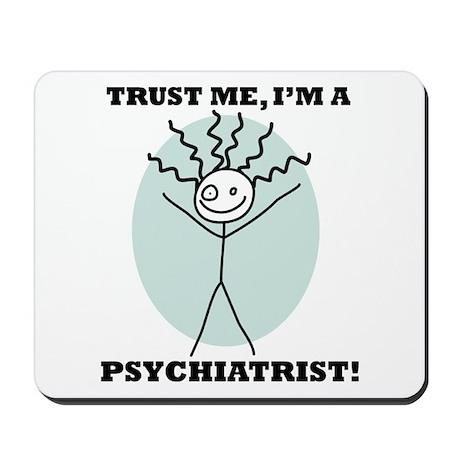 Trust Me Psychiatrist Mousepad