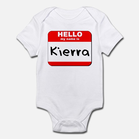 Hello my name is Kierra Infant Bodysuit