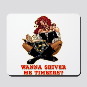 Pirate Wench Shiver Me Timbers Mousepad