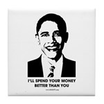 Spend Your Money Better Tile Coaster