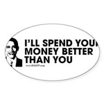 Spend Your Money Better Oval Sticker