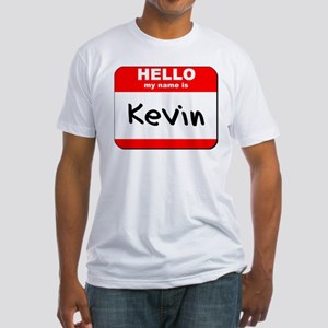 Hello my name is Kevin Fitted T-Shirt
