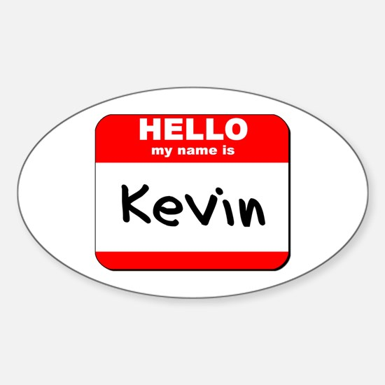 Hello my name is Kevin Oval Decal