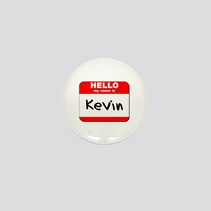 Hello my name is Kevin Mini Button