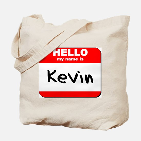Hello my name is Kevin Tote Bag