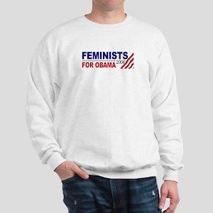 Feminists for Obama 2008 Sweatshirt