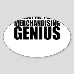 Trust Me, I'm A Merchandising Genius Sticker