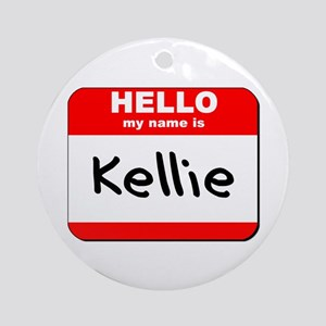 Hello my name is Kellie Ornament (Round)