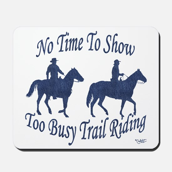 Too Busy Trail Riding - Mousepad