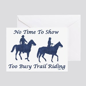 Too Busy Trail Riding - Greeting Card