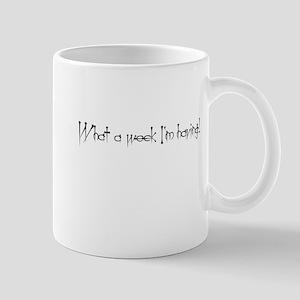 What a Week I'm Having Mug