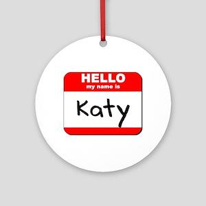 Hello my name is Katy Ornament (Round)