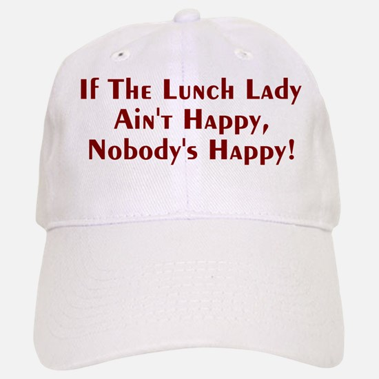 If The Lunch Lady Ain't Happy Baseball Baseball Cap