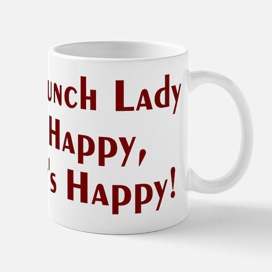If The Lunch Lady Ain't Happy Mug