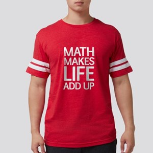 Math Makes Life Add Up T-Shirt