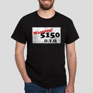 5150 dto copy T-Shirt