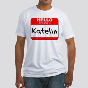 Hello my name is Katelin Fitted T-Shirt