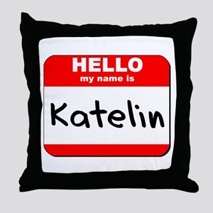 Hello my name is Katelin Throw Pillow