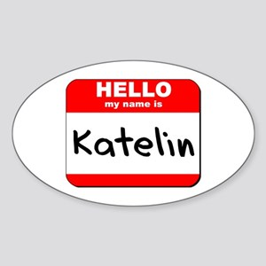 Hello my name is Katelin Oval Sticker