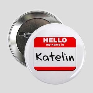 """Hello my name is Katelin 2.25"""" Button"""