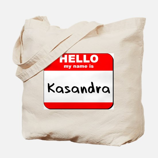 Hello my name is Kasandra Tote Bag