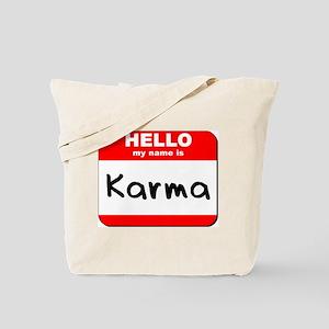Hello my name is Karma Tote Bag
