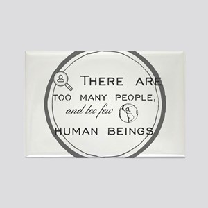 There are too many people, and too few hum Magnets